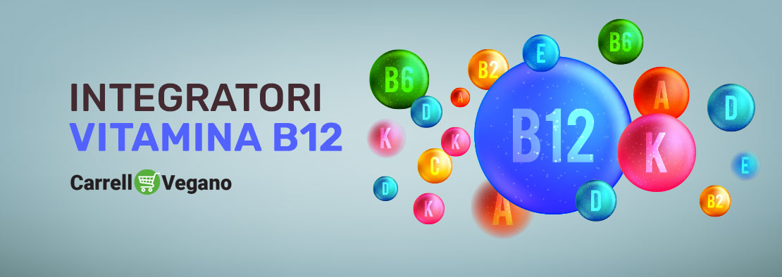 Integratori di vitamina B12 per l'alimentazione vegan